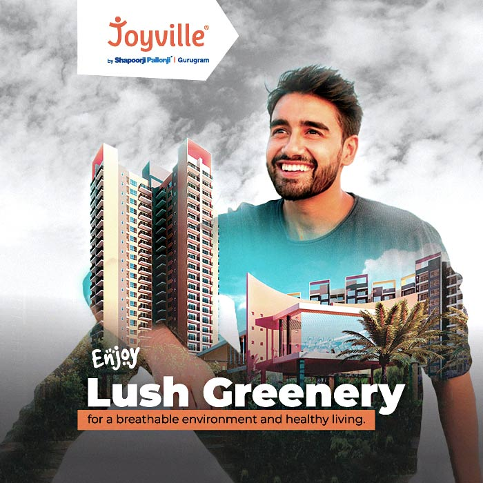 Enjoy Lush Greenery in Joyville Gurgaon for a Breathable Environment and Healthy Living